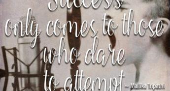 Success Quote from Mallika Tripathi